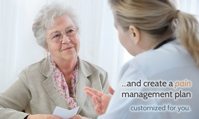 And create a pain management plan customized for you.